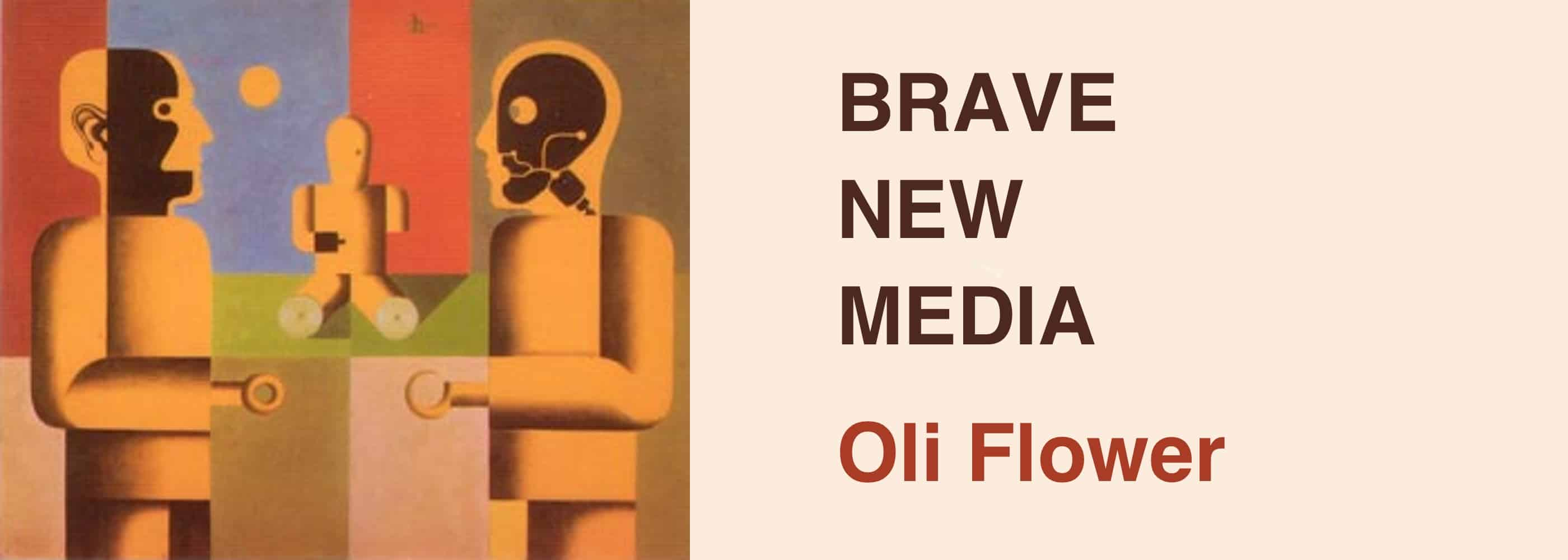 brave new media by oli flower