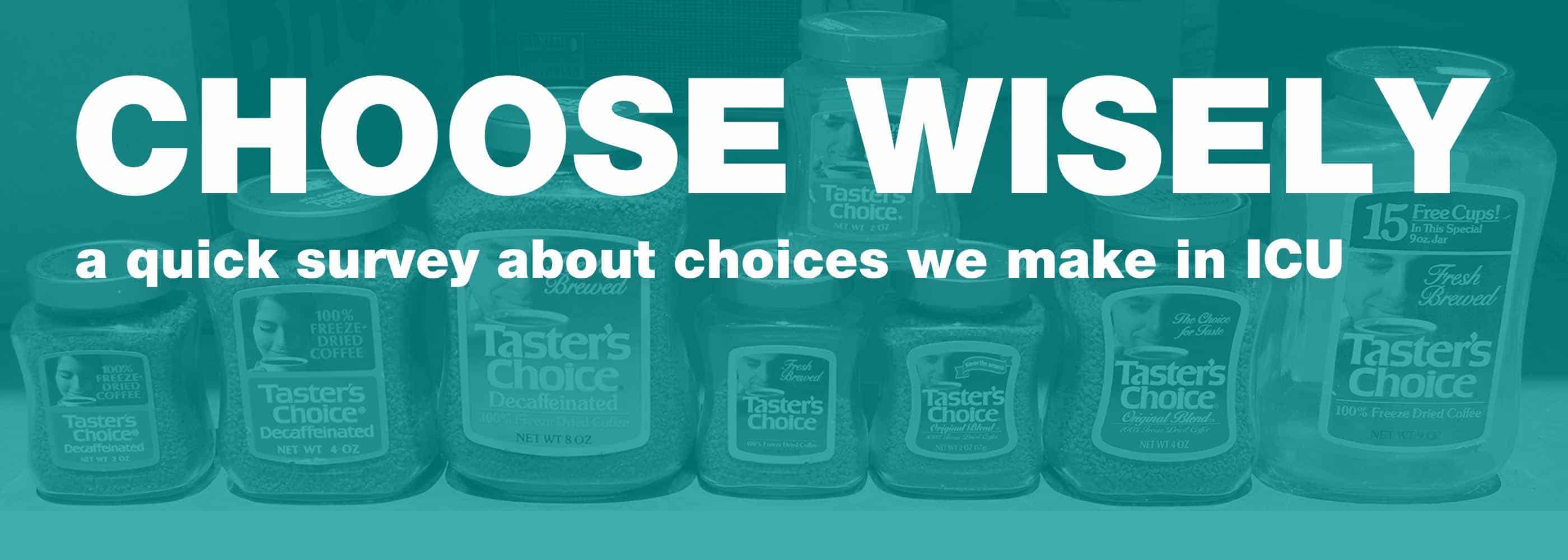 choose wisely quick survey about choices made in icu intensive
