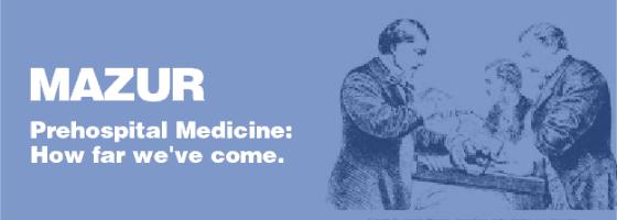 Stefan Mazur- Prehospital Medicine- How far we've come-01