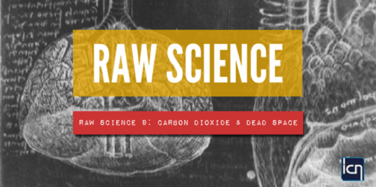 Raw Science 9- Carbon Dioxide & Dead Space-02