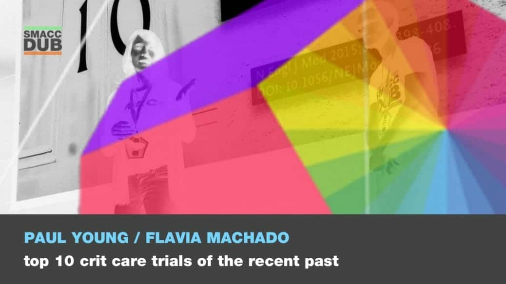 YOUNG MACHADO - Top 10 crit care trials of the recent past