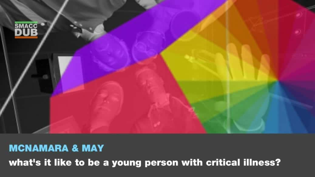 smaccmini - May McNamara - What's it like to be a young person with critical illness