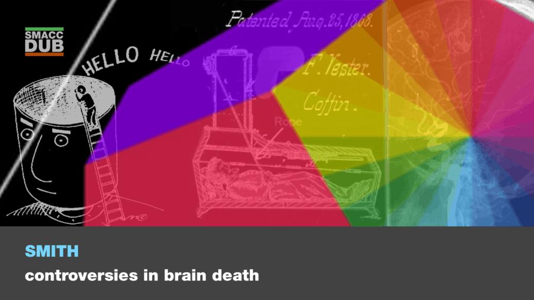 Smith - Controversies in Brain Death
