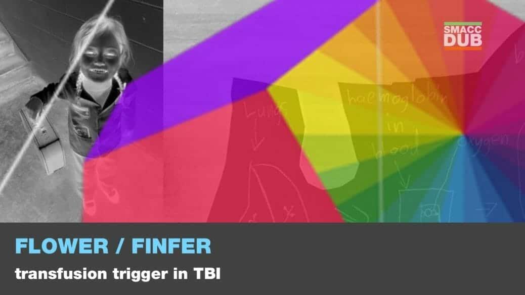 Flower vs. Finfer - Transfusion trigger TBI