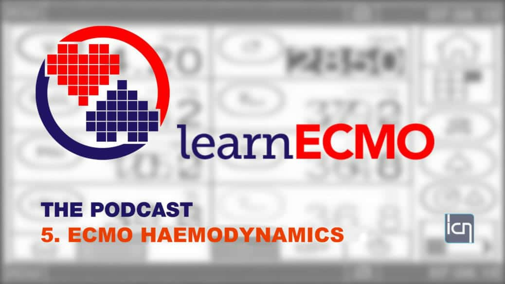 learnECMO Podcast 5: ECMO Haemodynamics - Intensive Care Network