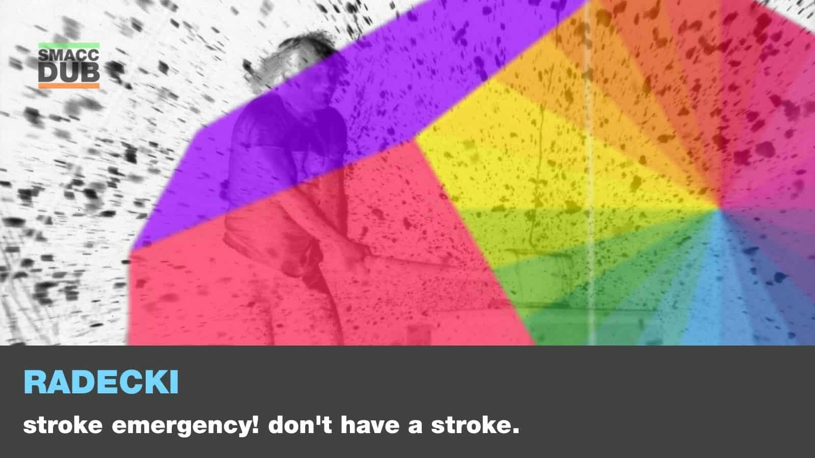 Radecki - Stroke emergency! don't have a stroke.