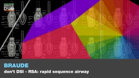 Braude - Don't DSI - RSA- rapid sequence airway