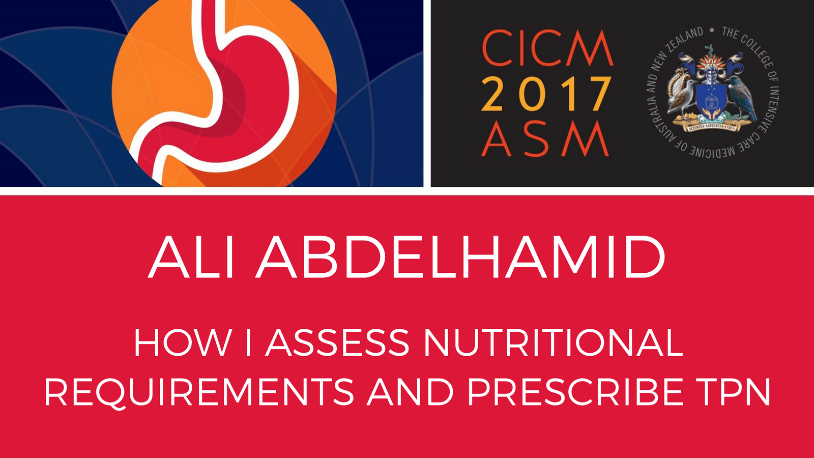 Ali Abdelhamid - How I assess nutritional requirements and prescribe TPN