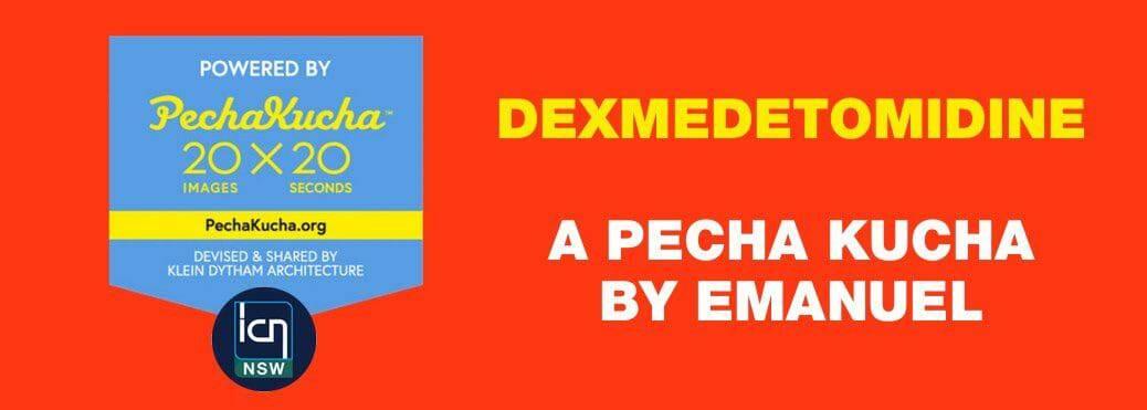 Dexmedetomidine - A Pecha Kucha by Emanuel