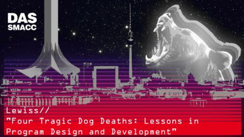 Four Tragic Dog Deaths: Lessons in Program Design and Development
