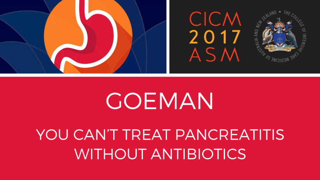 You can't treat pancreatitis without antibiotics.