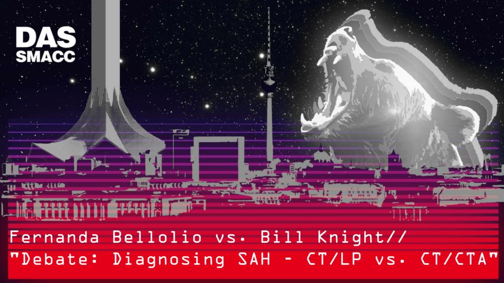Diagnosing SAH - CT/LP vs. CT/CTA. Fernanda Bellolio vs. Bill Knight