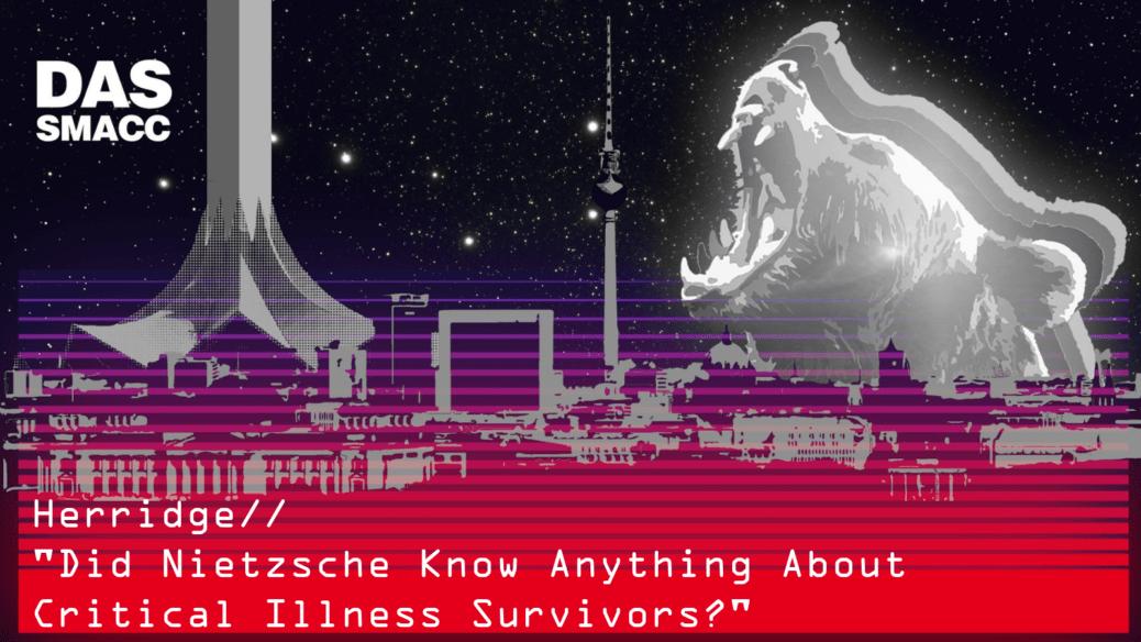 Did Nietzsche Know Anything About Critical Illness Survivors? by Margaret Herridge