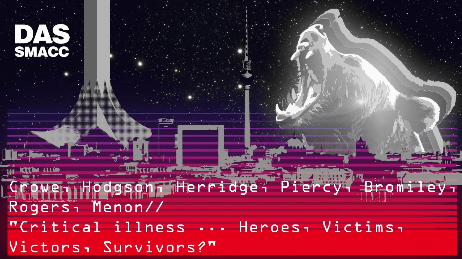 Critical illness ... Heroes, Victims, Victors, Survivors?