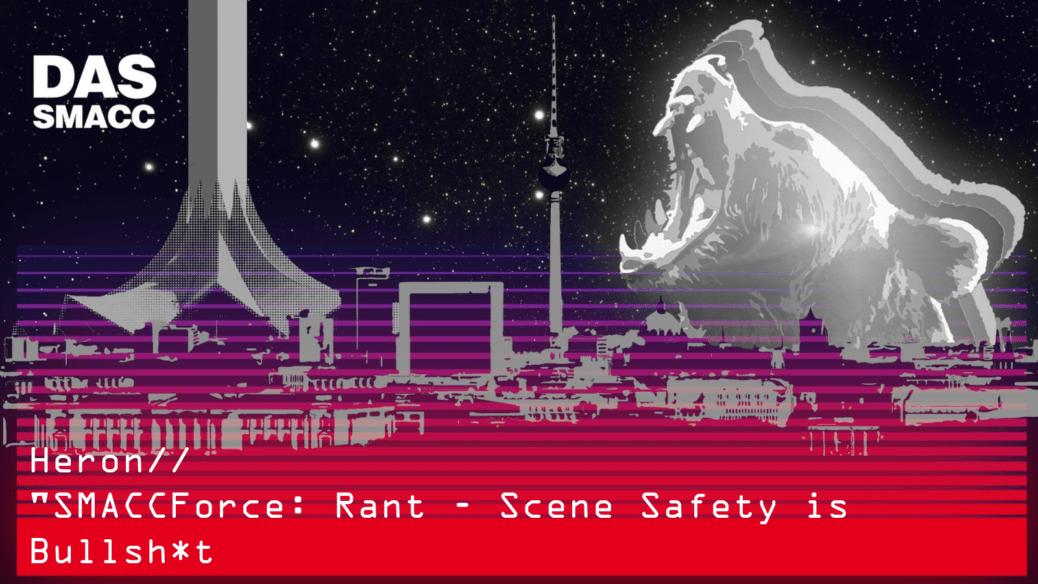 Rant - Scene Safety is Bullshit