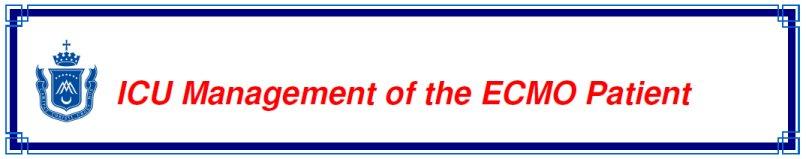 ICU Management of the ECMO patient